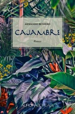Omslag bog Cajambre til køb ISBN 978-87-97003-82-4 Cajambre en roman af Armando Romero