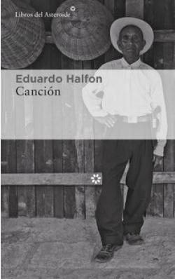Carátula del libro Cancion del escritor eduardo Halfon