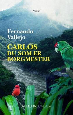 Omslag roman Carlos du som er borgmester til køb ISBN 978-87-970551-4-4