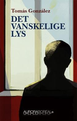 Omslag roman Det vanskelige lys til køb ISBN 978-87-971309-1-9 Det vanskelige lys en enkel, men dyb roman