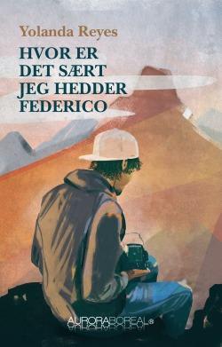 Omslag roman Hvor er det sært jeg hedder Federico til køb ISBN 978-87-971309-0-2 Hvor er det sært jeg hedder Federico Yolanda Reyes