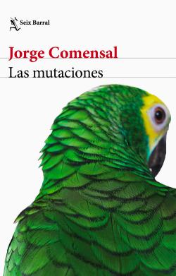 Carátula Las mutaciones del escritor mexicano Jorge COmensal