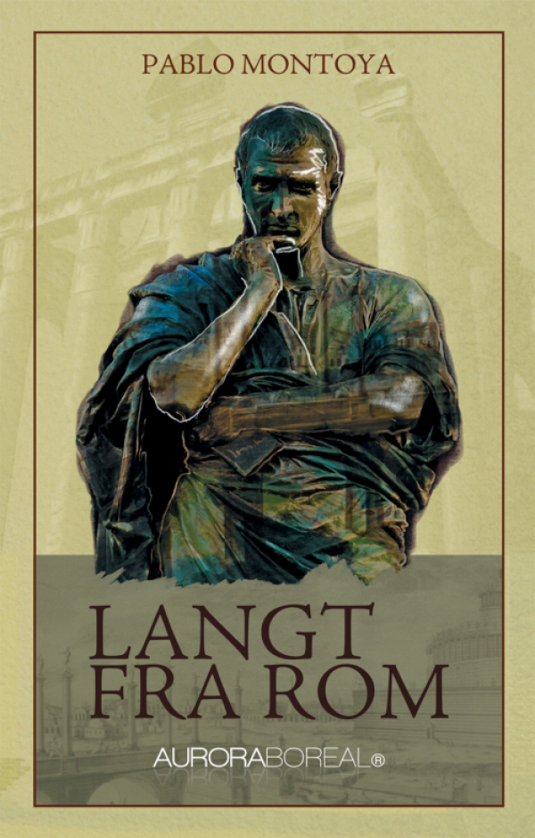 Omslag bog Langt fra Rom til køb ISBN 978-87-998986-8-8 Langt fra Rom af Pablo Montoya