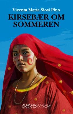 Omslag roman Kirsebær om sommeren til køb ISBN 978-87-93935-04-4 Kirsebær om sommeren Vicenta María Siosi Pino wayuu fortællinger