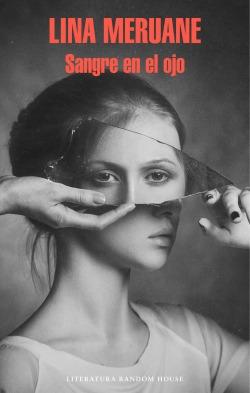 Carátula de la novela Sangre en el ojo de la escritora chilena Lina Meruane