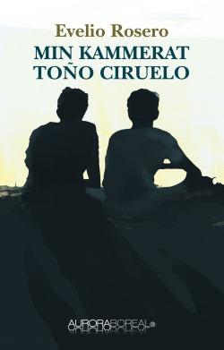 Omslag roman Min kammerat Toño Ciruelo til køb ISBN 978-87-971309-8-8 Min kammerat Toño Ciruelo krimi