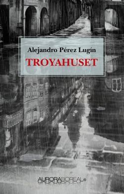 Cover book Troyahuset ISBN 9788793935242 by Perez Lugin Troyahuset om livet i pilgrimsbyen Santiago